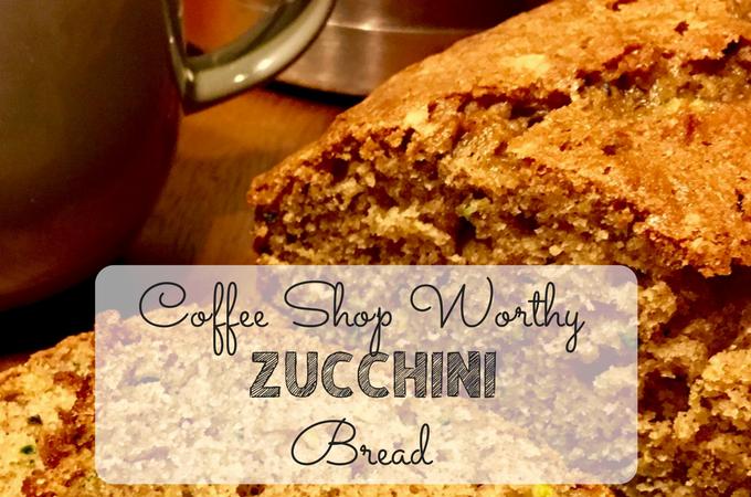 Coffee Shop Worthy Zucchini Bread
