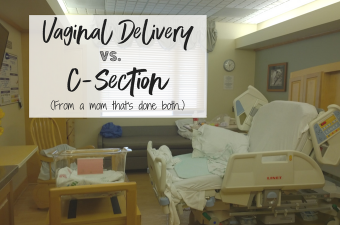Vaginal Delivery vs. C-Section, from a mom who has done both..