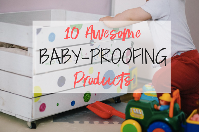 Awesome baby proofing products (and my personal favorites!) to make your home a safe and happy place for your little ones!