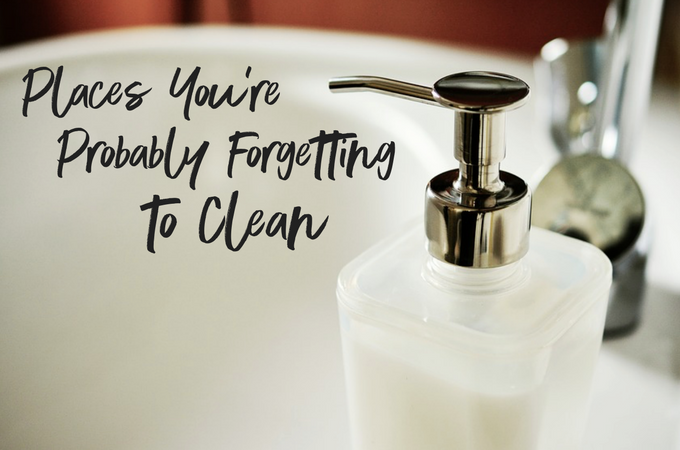 The places you're probably forgetting to clean might also be the dirtiest!
